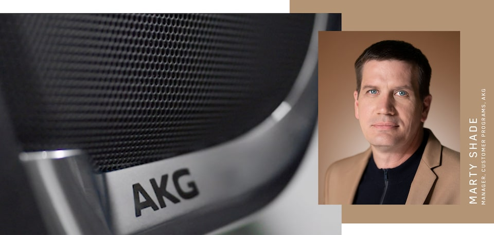 Manager of Customer Programs at AKG Marty Shade featuring AKG.